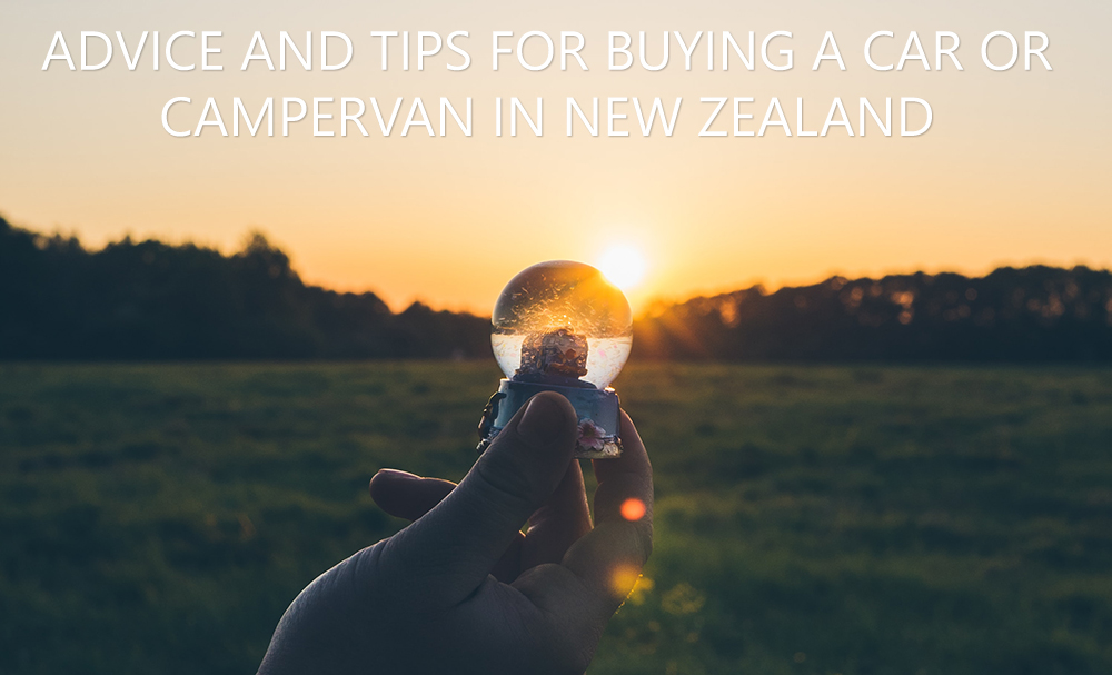 Advice and tips for buying a car or campervan in New Zealand